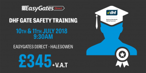 EasyGates Direct Hold DHF Gate Safety Training – 10th & 11th July