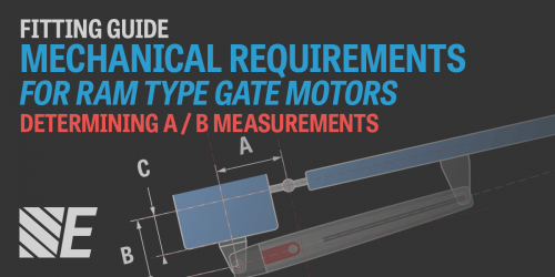 Fitting Guide: Mechanical Requirements for RAM Type Gate Motors