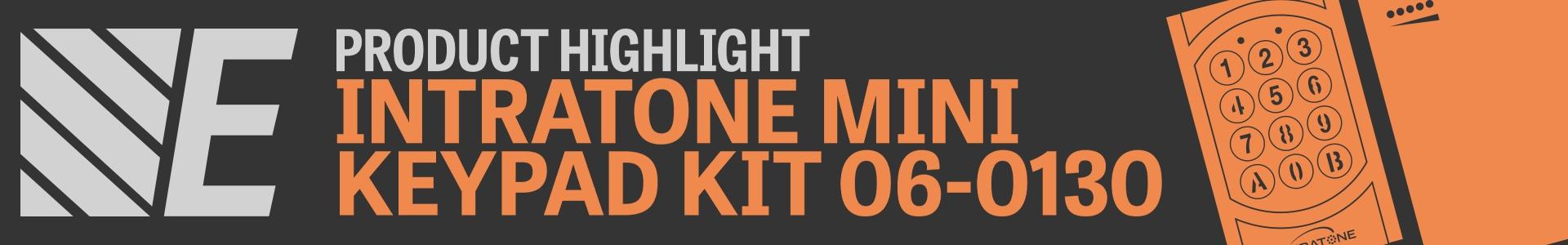 Product Highlight - Intratone Mini Keypad Kit