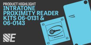 Product Highlight – Intratone Proximity Reader Kits