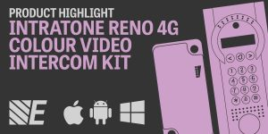 Product Highlight – Intratone Reno 4G Colour Video Intercom Kits