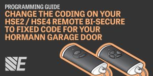 Programming Guide – Change the Coding on your HSE2 / HSE4 Remote Bi-Secure to Fixed Code for your Hormann Garage Door