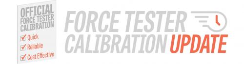 Force Tester Calibration Update