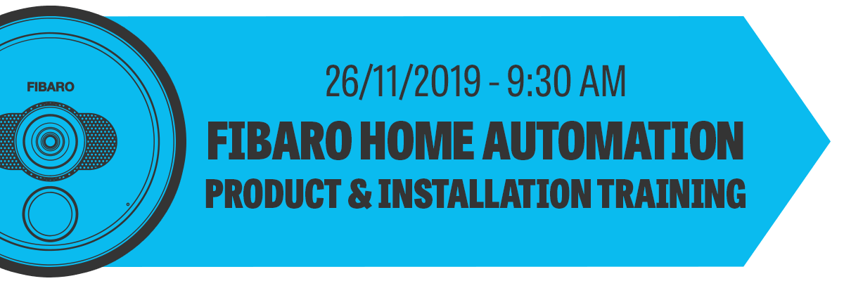 Fibaro Home Automation Product & Installation Training